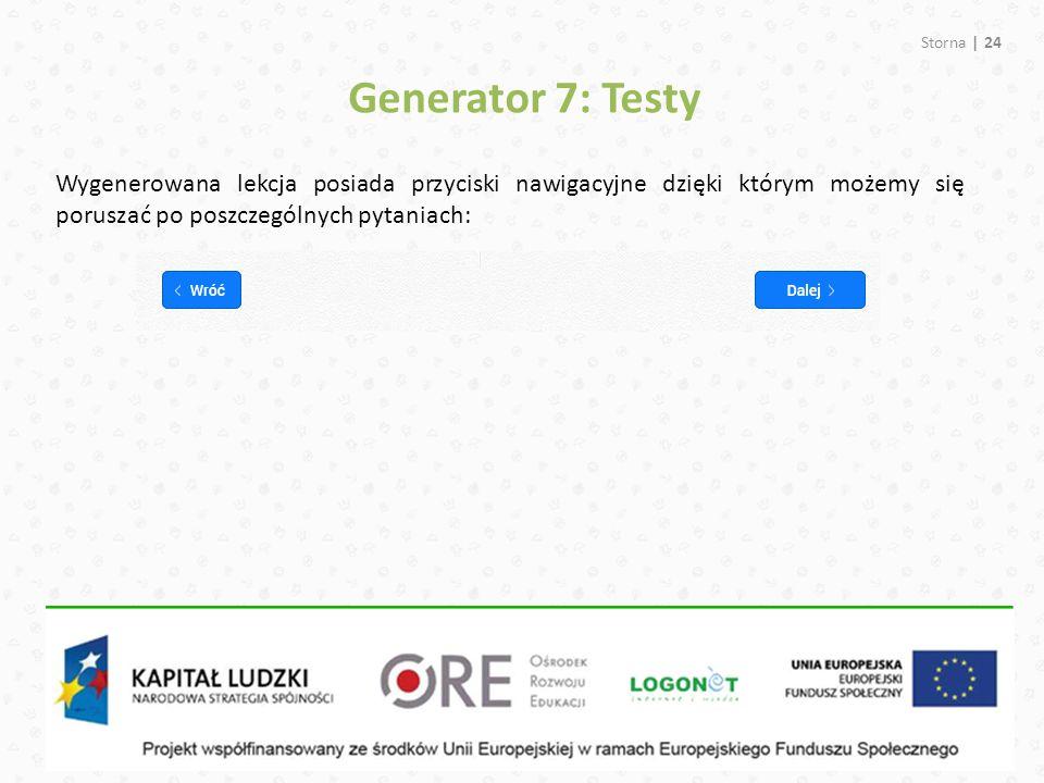 Generator 7: Testy Wygenerowana lekcja posiada przyciski nawigacyjne dzięki którym możemy się poruszać po poszczególnych pytaniach: