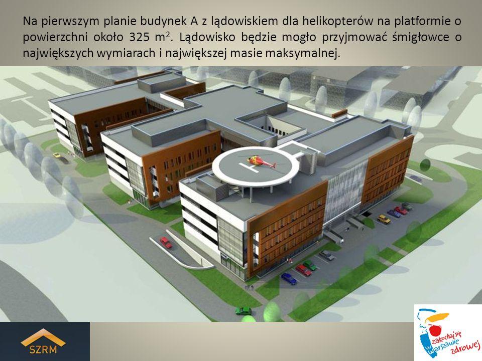 Na pierwszym planie budynek A z lądowiskiem dla helikopterów na platformie o powierzchni około 325 m2.