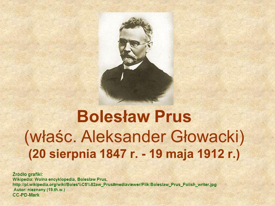 Bolesław Prus (właśc. Aleksander Głowacki) (20 sierpnia 1847 r