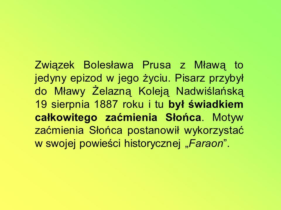 Związek Bolesława Prusa z Mławą to jedyny epizod w jego życiu