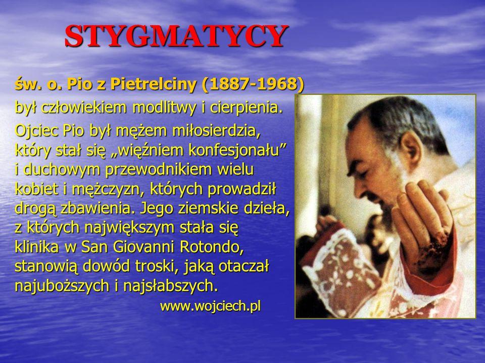 STYGMATYCY św. o. Pio z Pietrelciny (1887-1968)