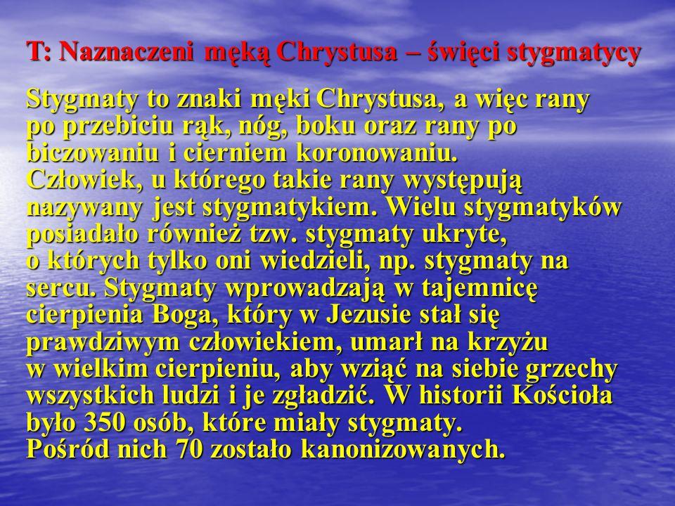 T: Naznaczeni męką Chrystusa – święci stygmatycy