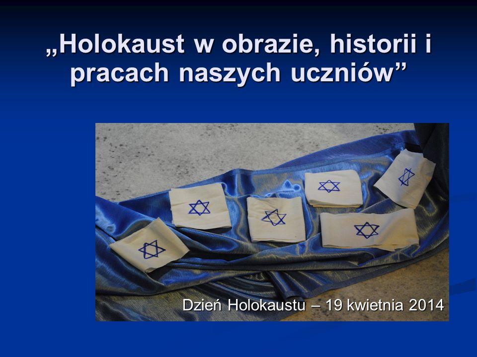 """""""Holokaust w obrazie, historii i pracach naszych uczniów"""