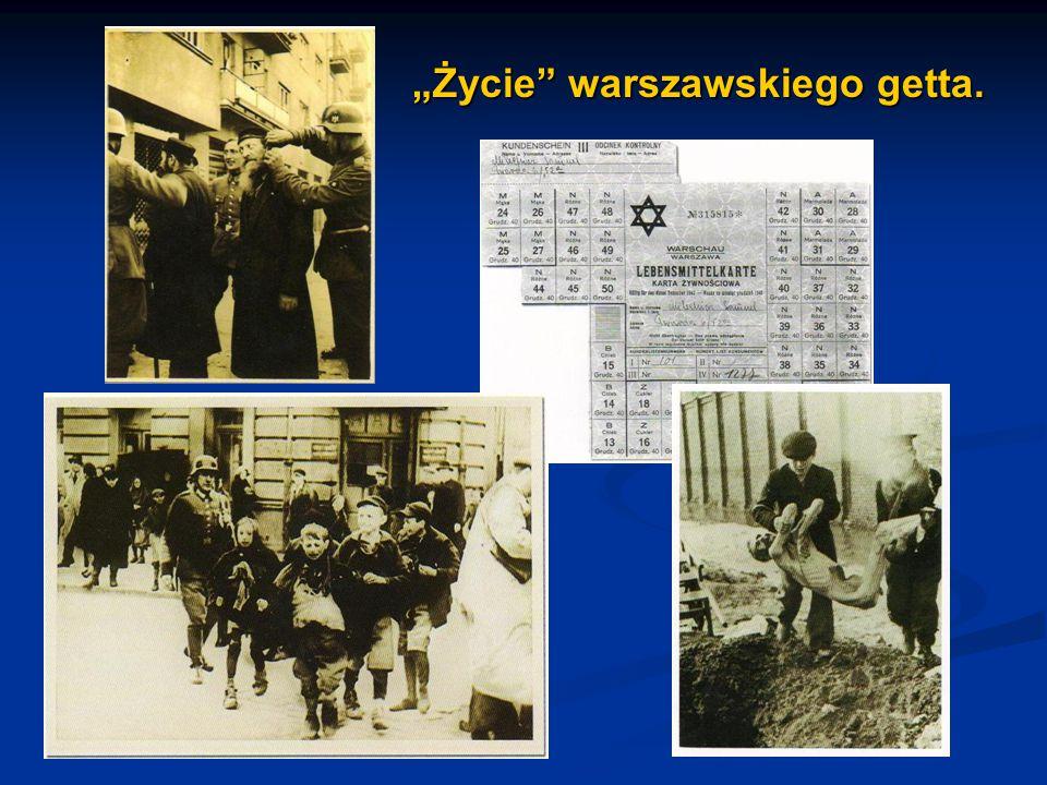 """""""Życie warszawskiego getta."""