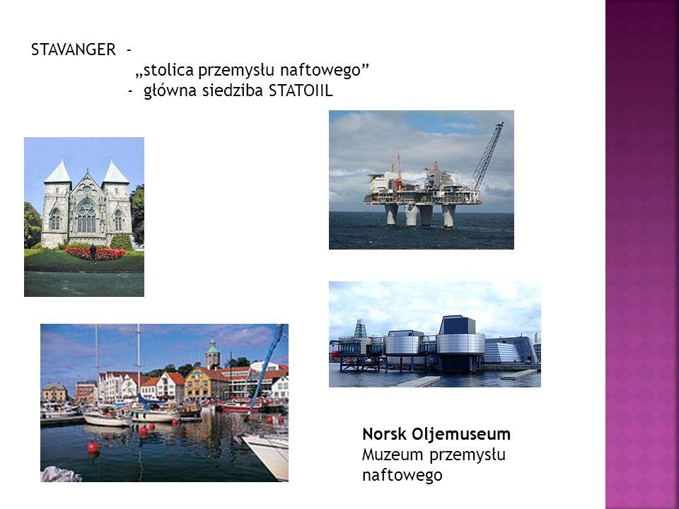 """STAVANGER - """"stolica przemysłu naftowego - główna siedziba STATOIIL."""