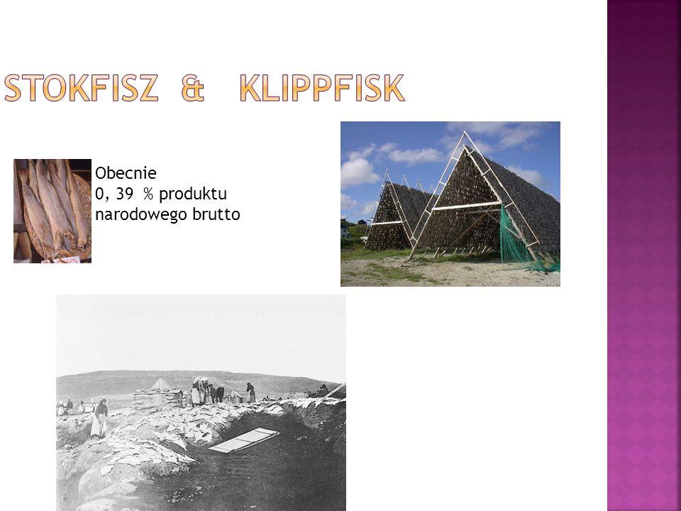 Stokfisz & klippfisk Obecnie 0, 39 % produktu narodowego brutto