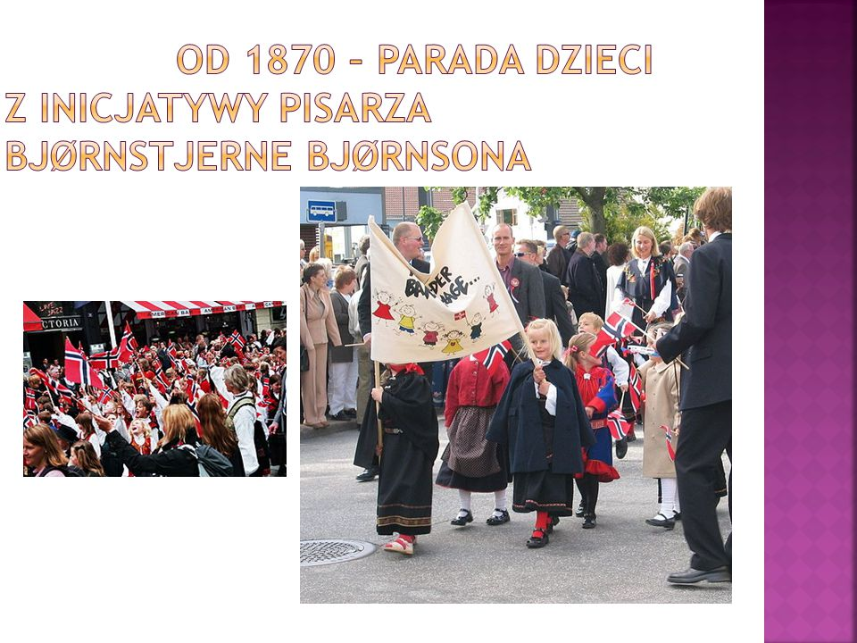 Od 1870 – parada dzieci z inicjatywy pisarza Bjørnstjerne Bjørnsona
