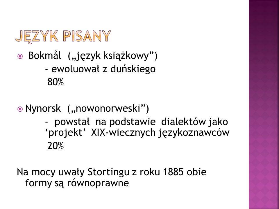 """Język Pisany Bokmål (""""język książkowy ) - ewoluował z duńskiego 80%"""
