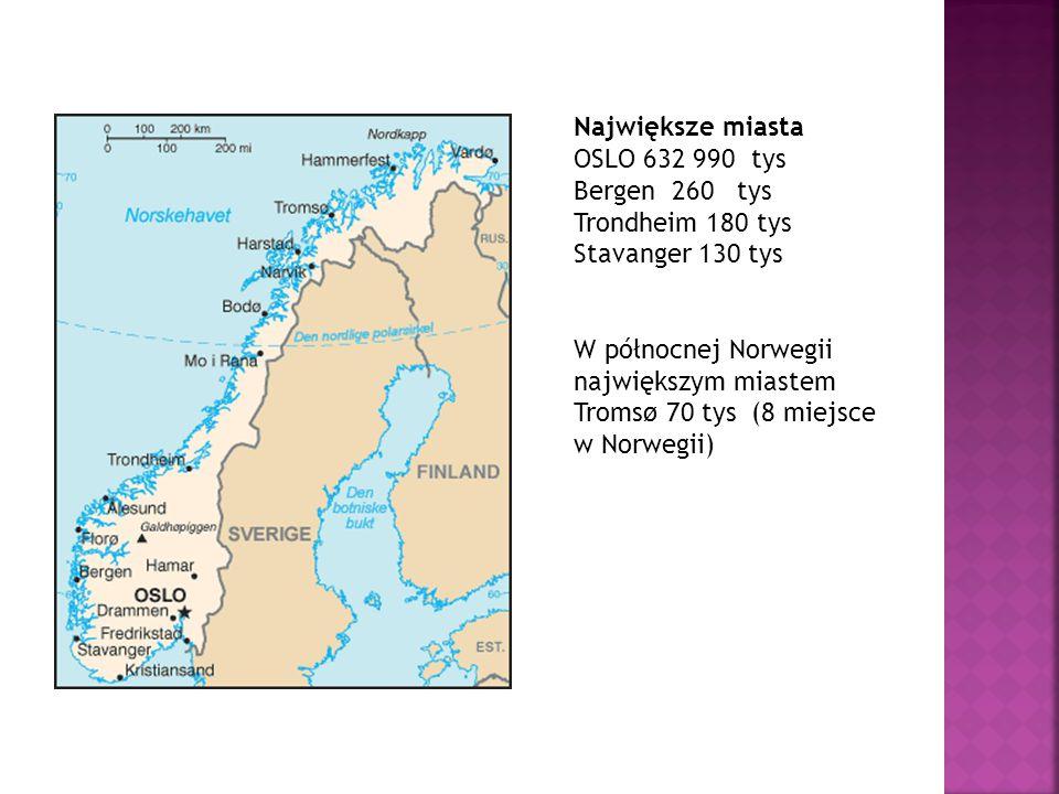 Największe miasta OSLO 632 990 tys. Bergen 260 tys. Trondheim 180 tys. Stavanger 130 tys. W północnej Norwegii największym miastem.