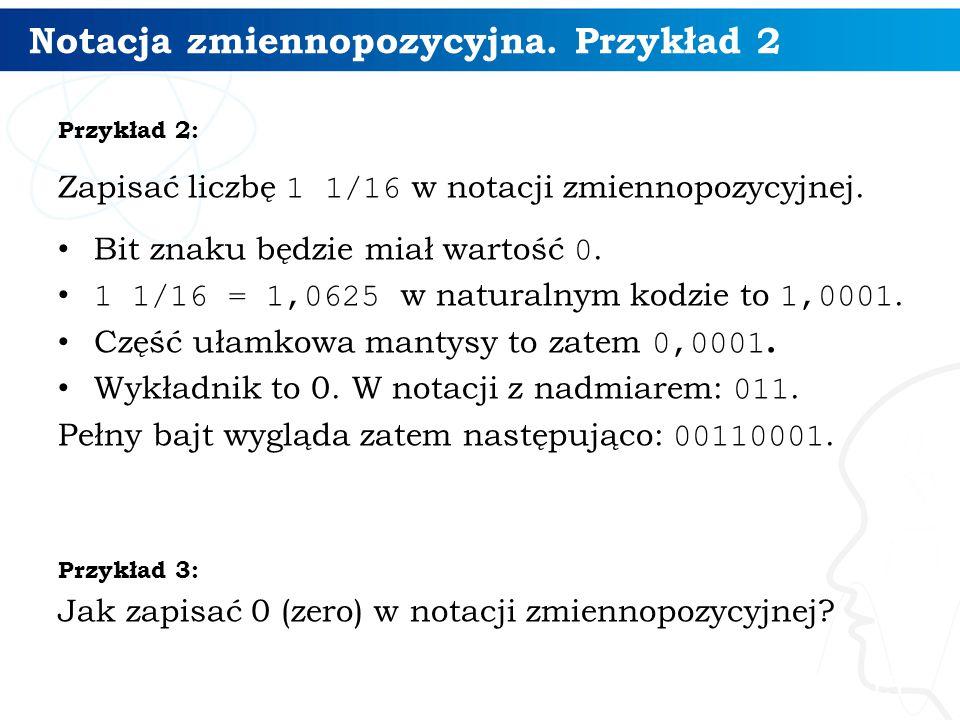 Notacja zmiennopozycyjna. Przykład 2