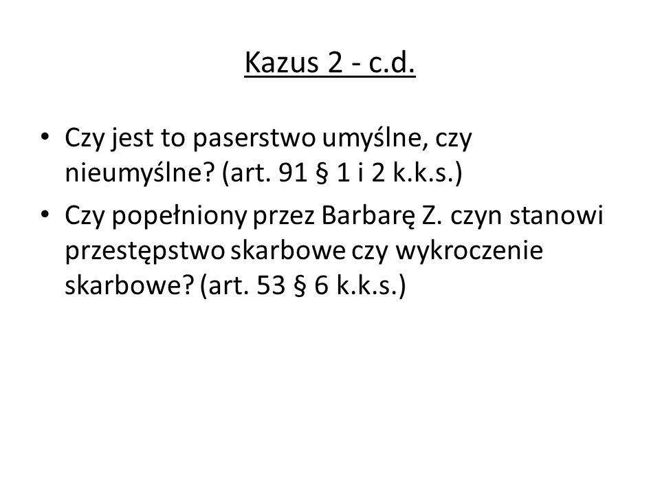 Kazus 2 - c.d. Czy jest to paserstwo umyślne, czy nieumyślne (art. 91 § 1 i 2 k.k.s.)