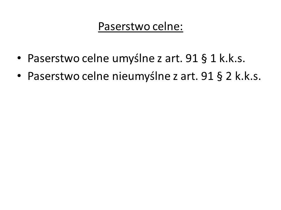 Paserstwo celne: Paserstwo celne umyślne z art. 91 § 1 k.k.s.