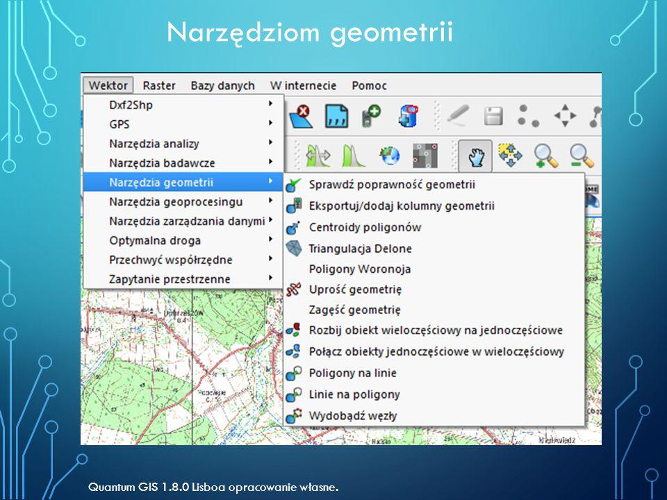Narzędziom geometrii Quantum GIS 1.8.0 Lisboa opracowanie własne.