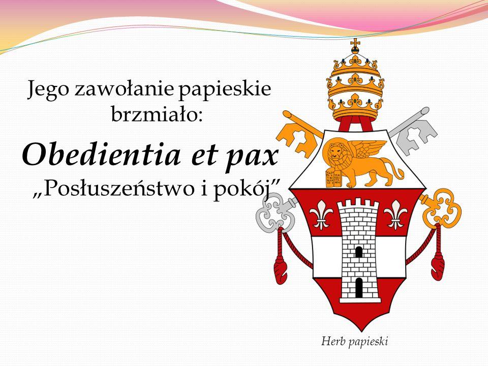 """Obedientia et pax """"Posłuszeństwo i pokój"""