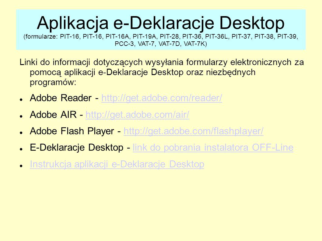 Aplikacja e-Deklaracje Desktop (formularze: PIT-16, PIT-16, PIT-16A, PIT-19A, PIT-28, PIT-36, PIT-36L, PIT-37, PIT-38, PIT-39, PCC-3, VAT-7, VAT-7D, VAT-7K)