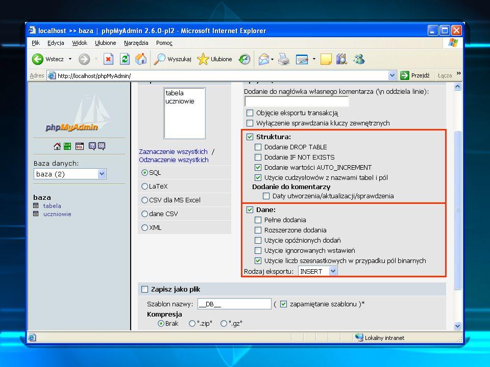 Co archiwizujemy Opcja eksportu dostępna w phpMyAdmin pozwala na zdefiniowanie eksportowanych danych.