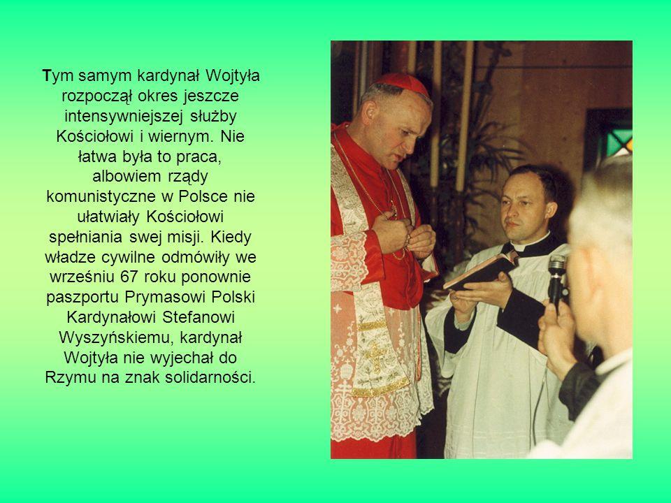 Tym samym kardynał Wojtyła rozpoczął okres jeszcze intensywniejszej służby Kościołowi i wiernym.