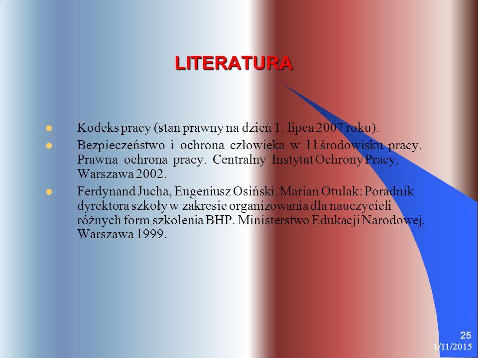 LITERATURA Kodeks pracy (stan prawny na dzień 1. lipca 2007 roku).