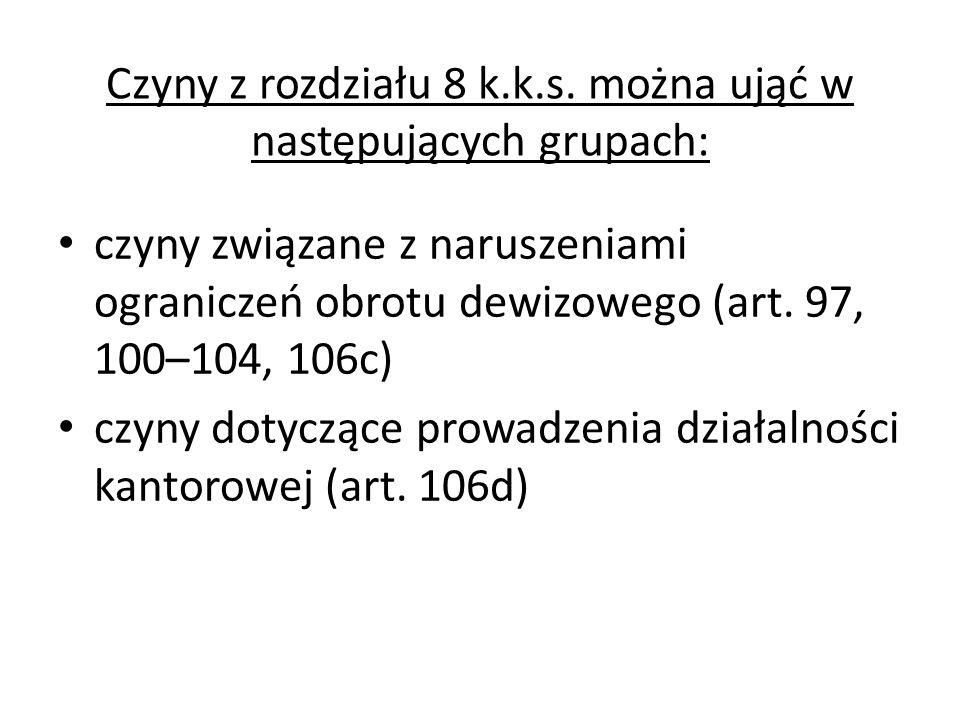 Czyny z rozdziału 8 k.k.s. można ująć w następujących grupach: