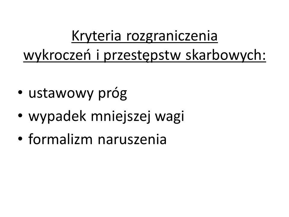 Kryteria rozgraniczenia wykroczeń i przestępstw skarbowych: