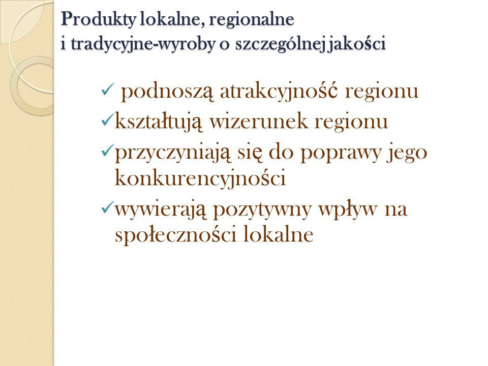 Produkty lokalne, regionalne i tradycyjne-wyroby o szczególnej jakości