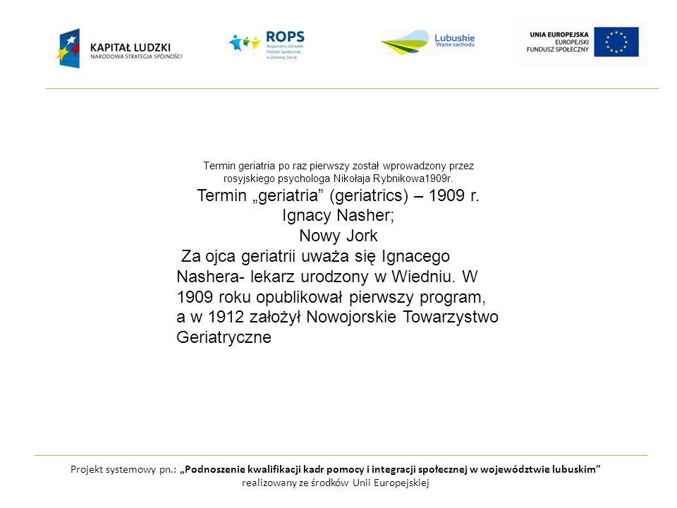 """Termin """"geriatria (geriatrics) – 1909 r. Ignacy Nasher; Nowy Jork"""