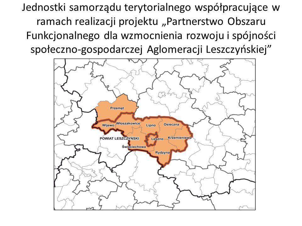 """Jednostki samorządu terytorialnego współpracujące w ramach realizacji projektu """"Partnerstwo Obszaru Funkcjonalnego dla wzmocnienia rozwoju i spójności społeczno-gospodarczej Aglomeracji Leszczyńskiej"""
