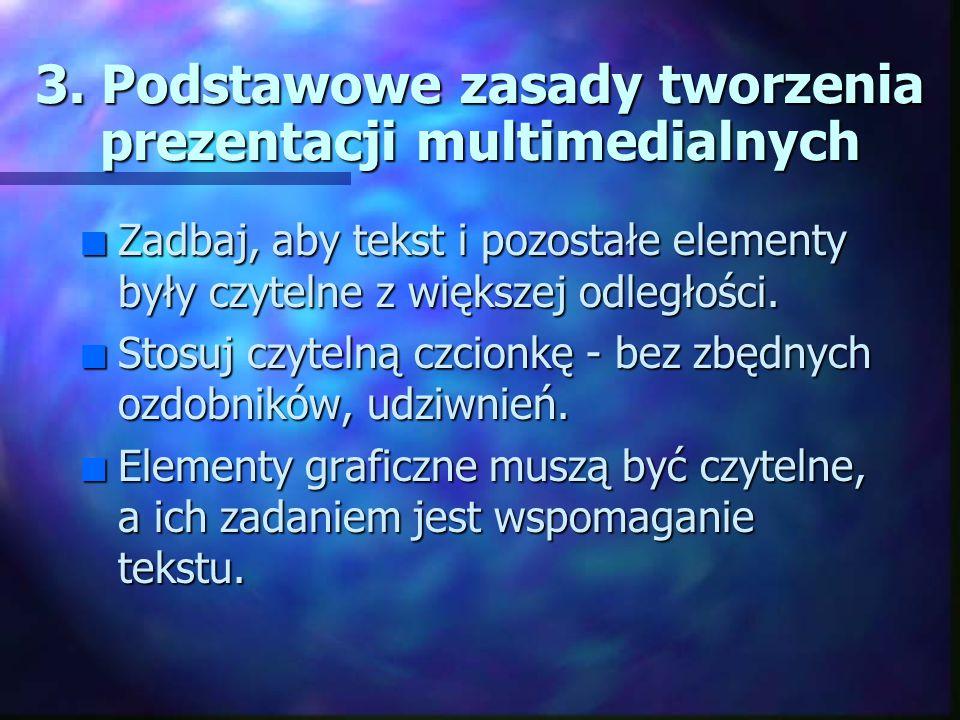 3. Podstawowe zasady tworzenia prezentacji multimedialnych