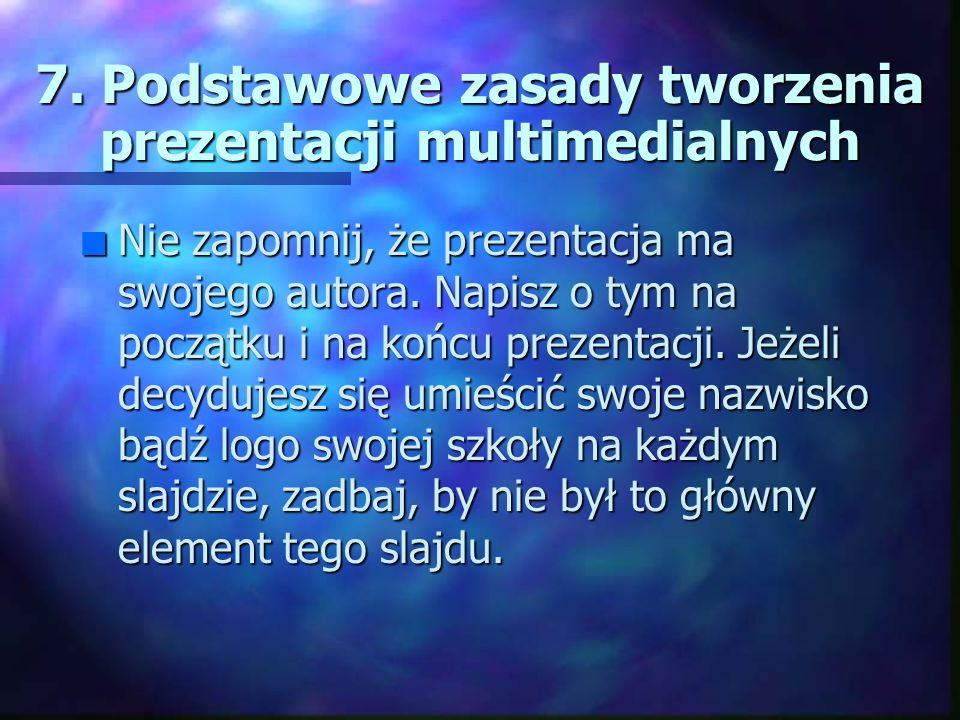 7. Podstawowe zasady tworzenia prezentacji multimedialnych