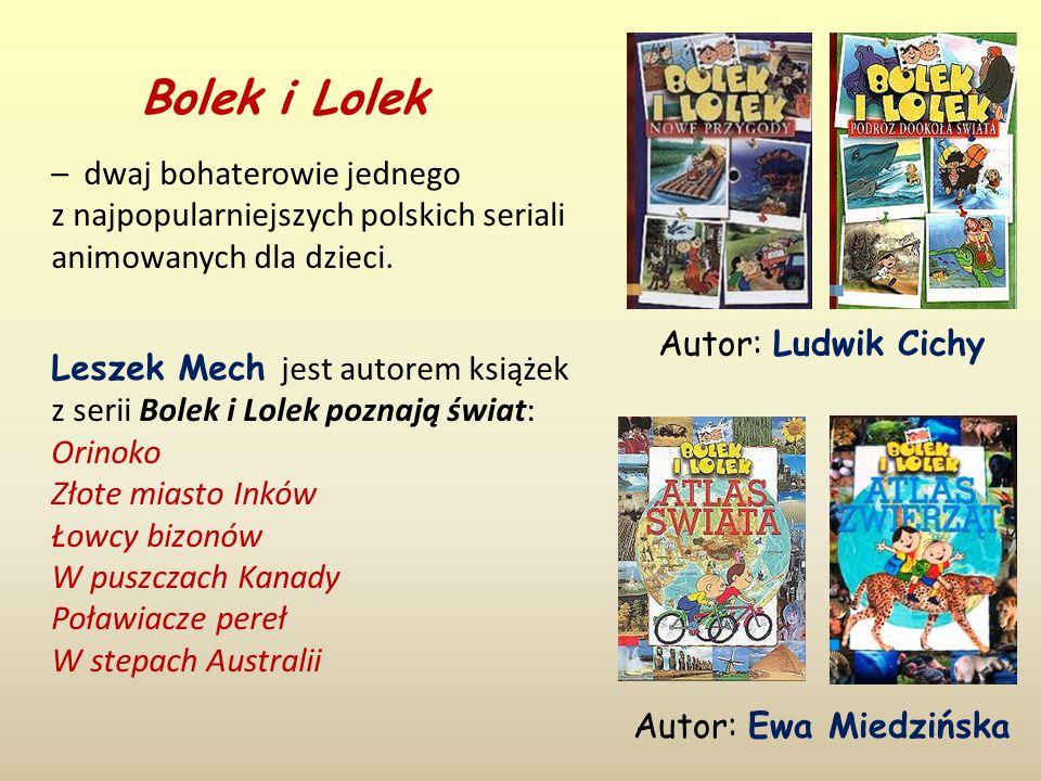 Bolek i Lolek – dwaj bohaterowie jednego z najpopularniejszych polskich seriali animowanych dla dzieci.