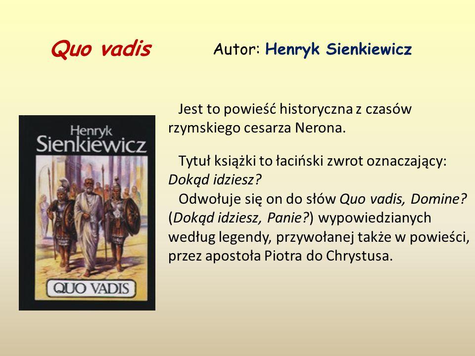 Quo vadis Autor: Henryk Sienkiewicz