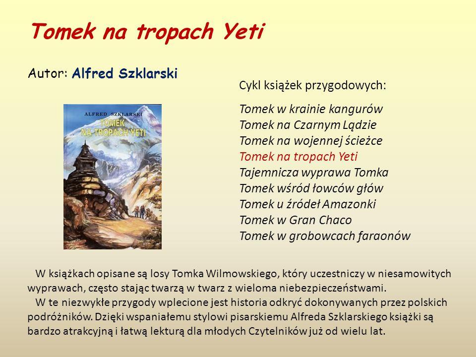 Tomek na tropach Yeti Autor: Alfred Szklarski