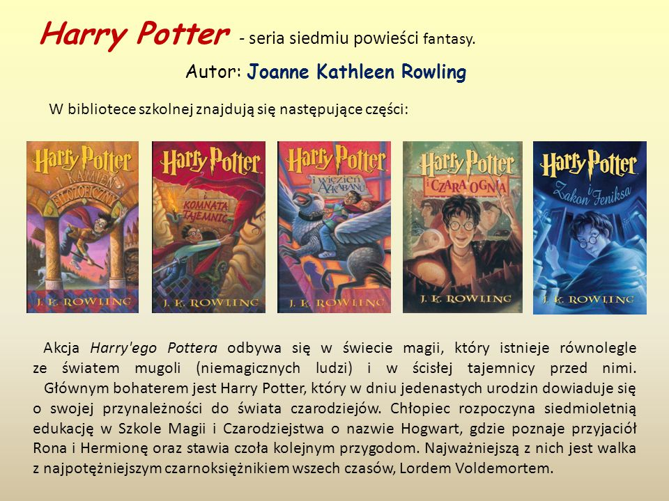 Harry Potter - seria siedmiu powieści fantasy.
