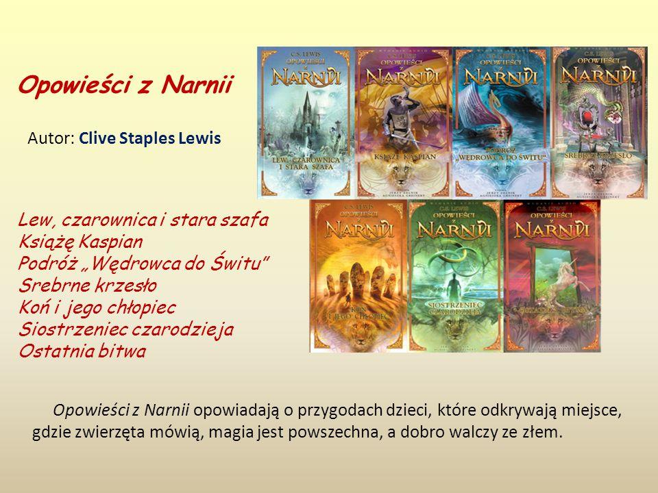 Opowieści z Narnii Autor: Clive Staples Lewis