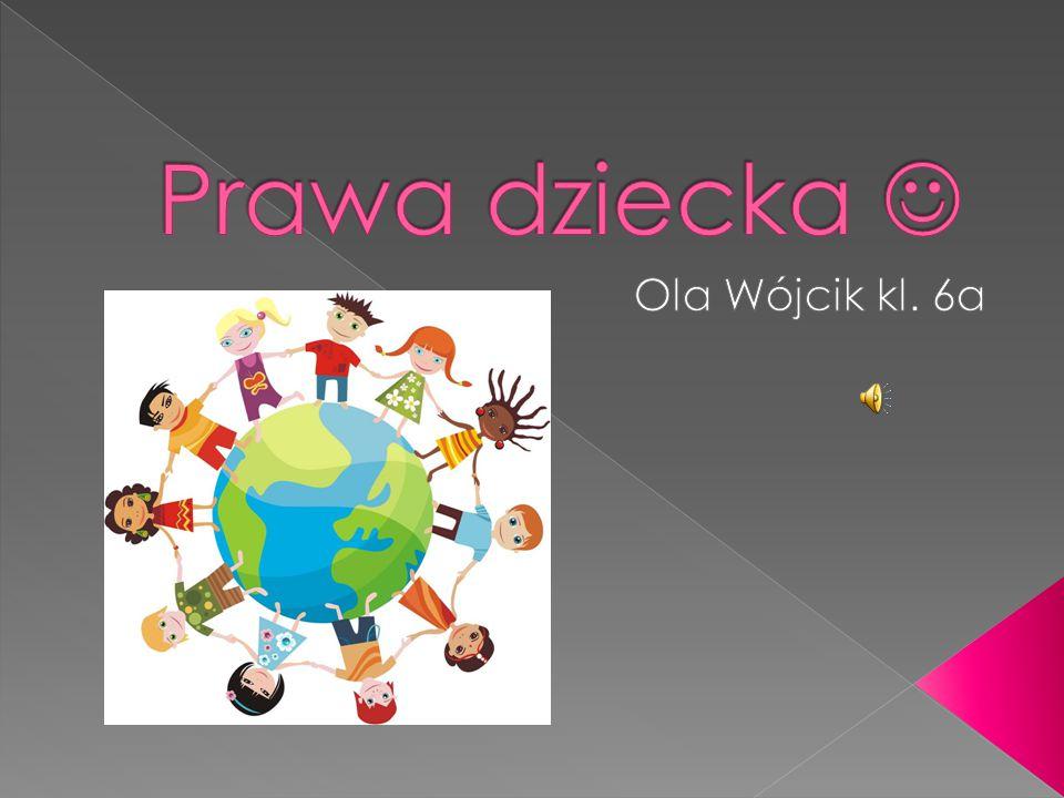 Prawa dziecka  Ola Wójcik kl. 6a
