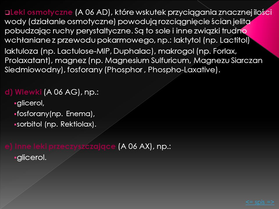 e) Inne leki przeczyszczające (A 06 AX), np.: glicerol.