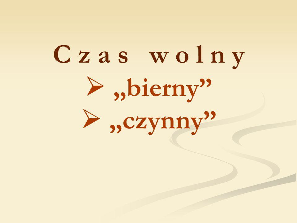 """C z a s w o l n y  """"bierny  """"czynny"""