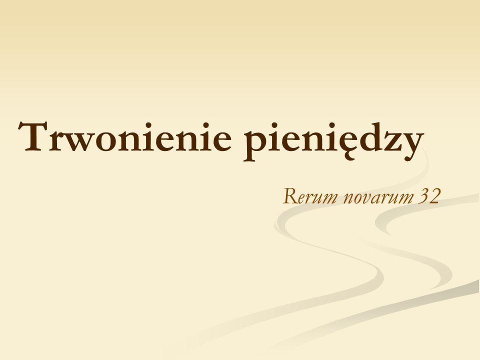 Trwonienie pieniędzy Rerum novarum 32