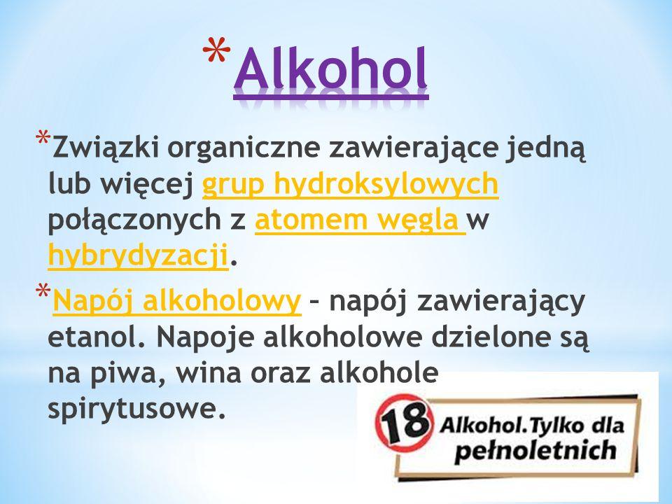 Alkohol Związki organiczne zawierające jedną lub więcej grup hydroksylowych połączonych z atomem węgla w hybrydyzacji.
