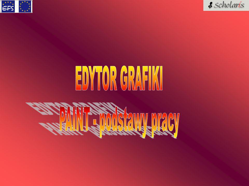 EDYTOR GRAFIKI PAINT - podstawy pracy