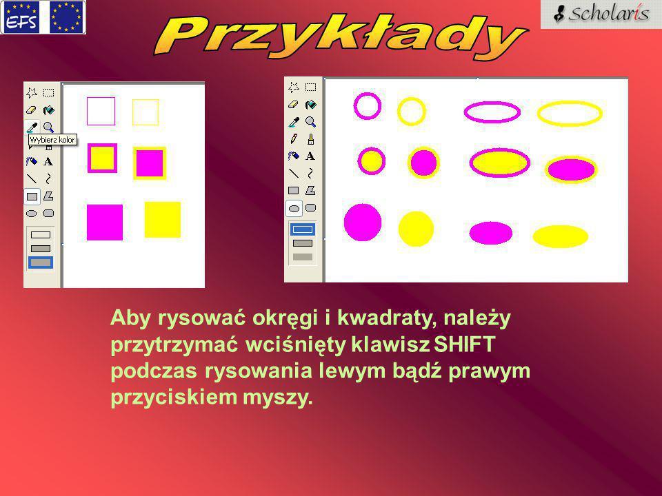 Przykłady Aby rysować okręgi i kwadraty, należy przytrzymać wciśnięty klawisz SHIFT podczas rysowania lewym bądź prawym przyciskiem myszy.