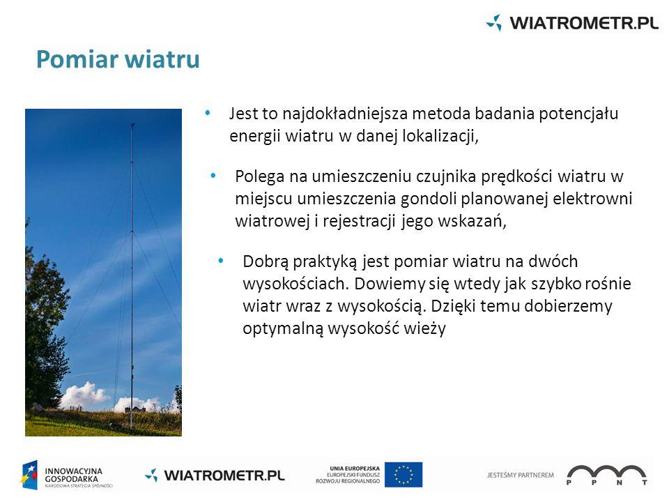 Pomiar wiatru Jest to najdokładniejsza metoda badania potencjału energii wiatru w danej lokalizacji,