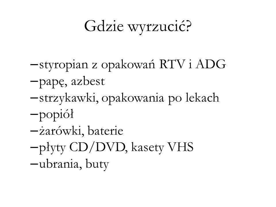 Gdzie wyrzucić styropian z opakowań RTV i ADG papę, azbest