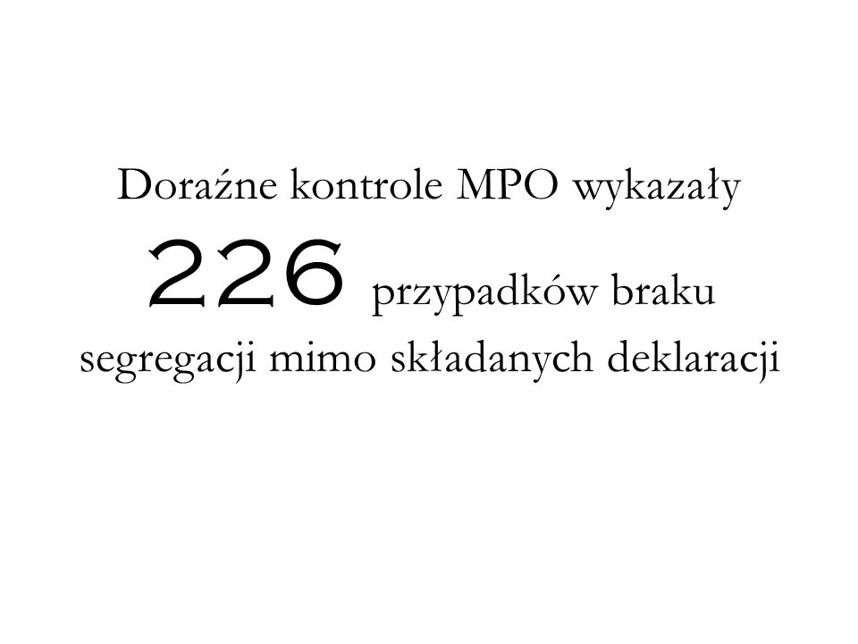 Doraźne kontrole MPO wykazały 226 przypadków braku segregacji mimo składanych deklaracji
