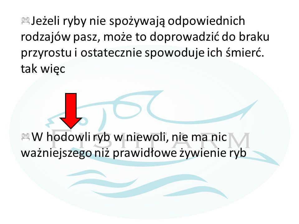 Jeżeli ryby nie spożywają odpowiednich rodzajów pasz, może to doprowadzić do braku przyrostu i ostatecznie spowoduje ich śmierć.