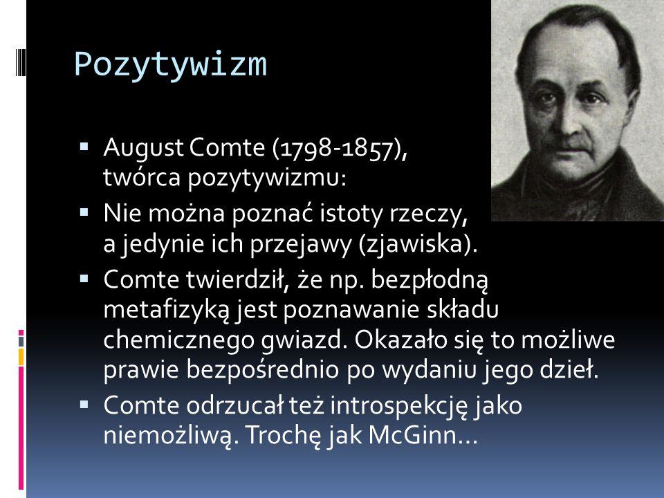 Pozytywizm August Comte (1798-1857), twórca pozytywizmu: