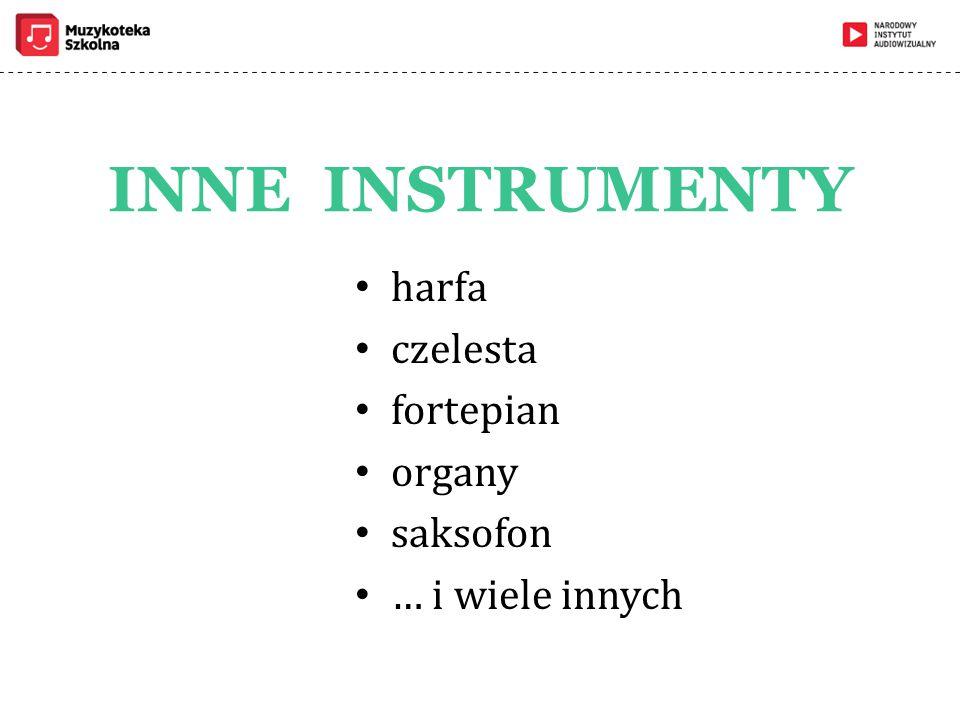 INNE INSTRUMENTY harfa czelesta fortepian organy saksofon