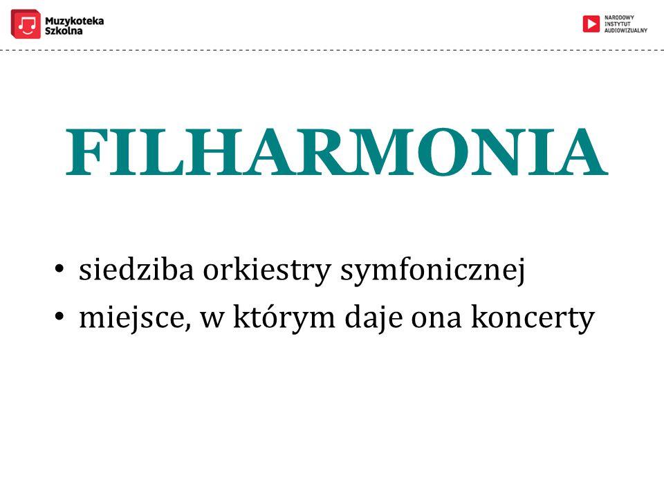 FILHARMONIA siedziba orkiestry symfonicznej