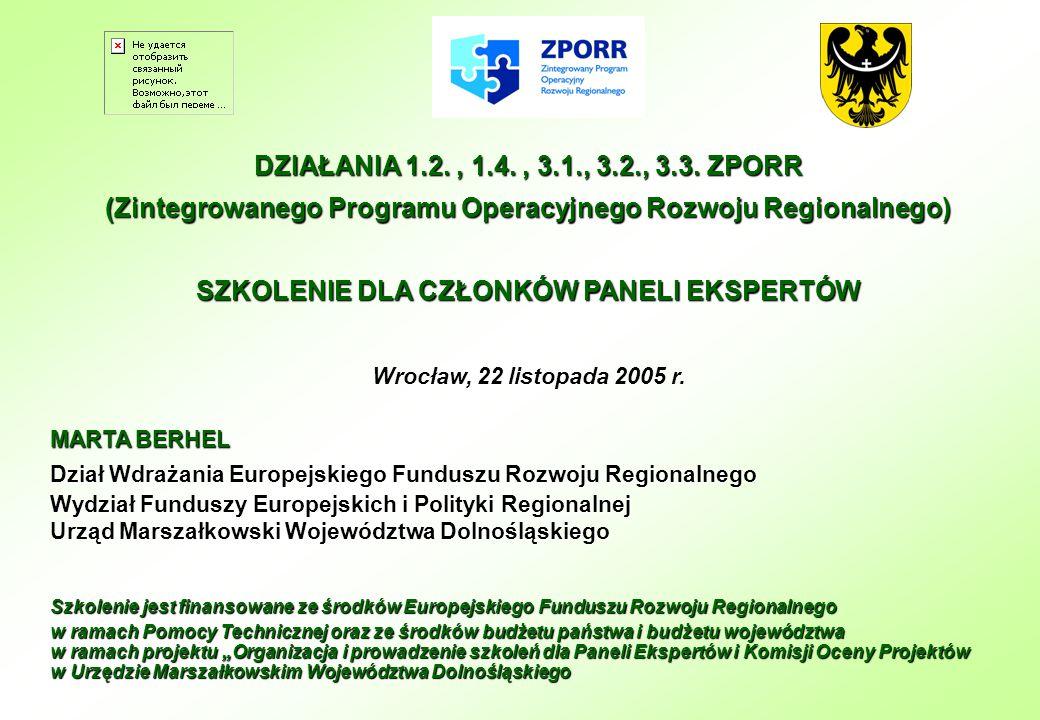 DZIAŁANIA 1.2. , 1.4. , 3.1., 3.2., 3.3. ZPORR (Zintegrowanego Programu Operacyjnego Rozwoju Regionalnego)