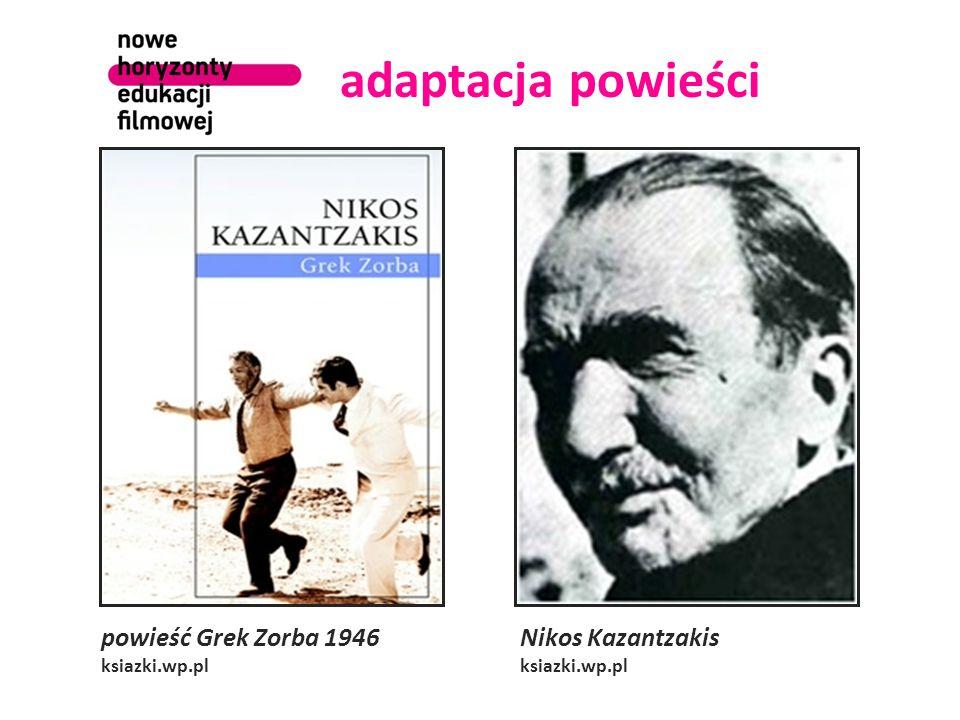 adaptacja powieści powieść Grek Zorba 1946 Nikos Kazantzakis